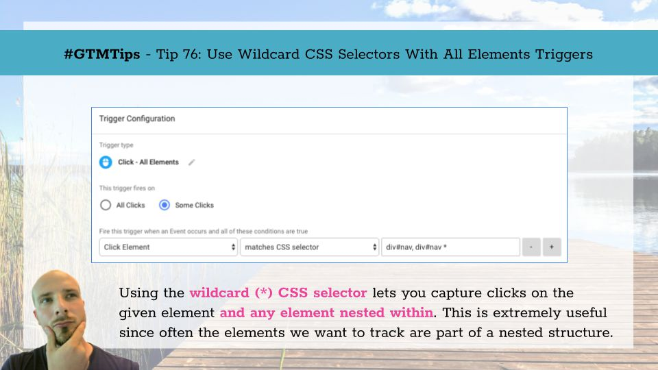 #GTMTips: Use Wildcard CSS Selectors With All Elements Triggers | Simo Ahava's blog