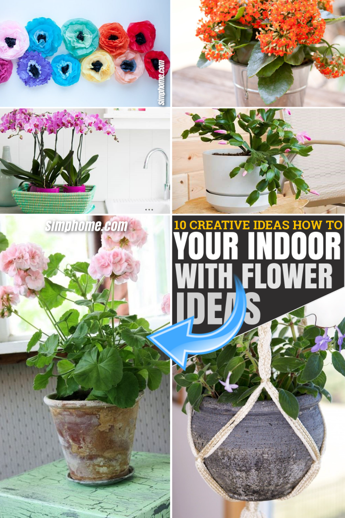 10 Creative Ideas How to Improve Your Indoor with Flowers via SIMPHOME.COM Featured Pinterest Image