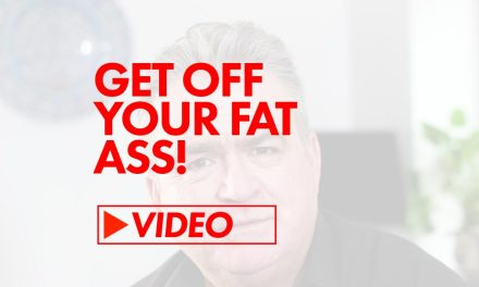 Get off your fat ass