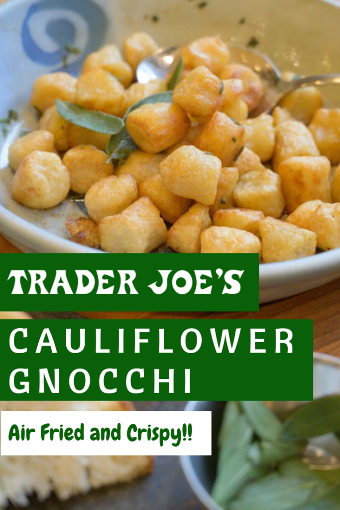Make Crispy Trader Joes Cauliflower Gnocchi in your Air Fryer