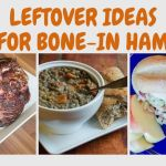 Leftover Ideas for Bone-In Ham