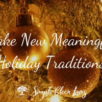 Make New Meaningful Holiday Traditions