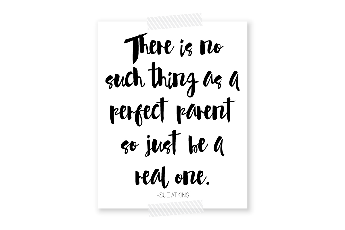 No Such Thing As A Perfect Parent + Free Printable
