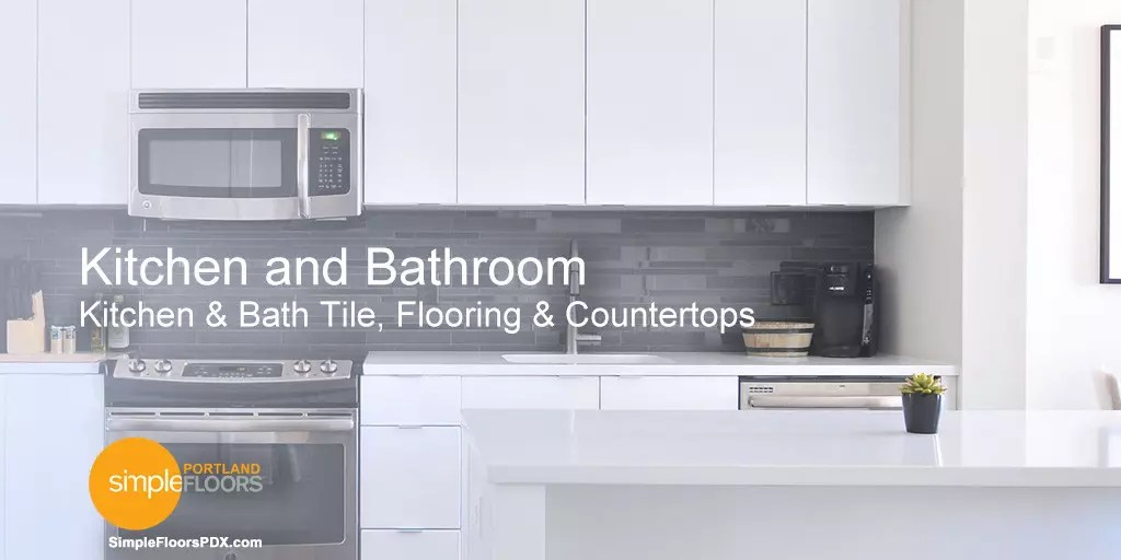 Countertops, tile and tile flooring for Portland kitchen and bathroom