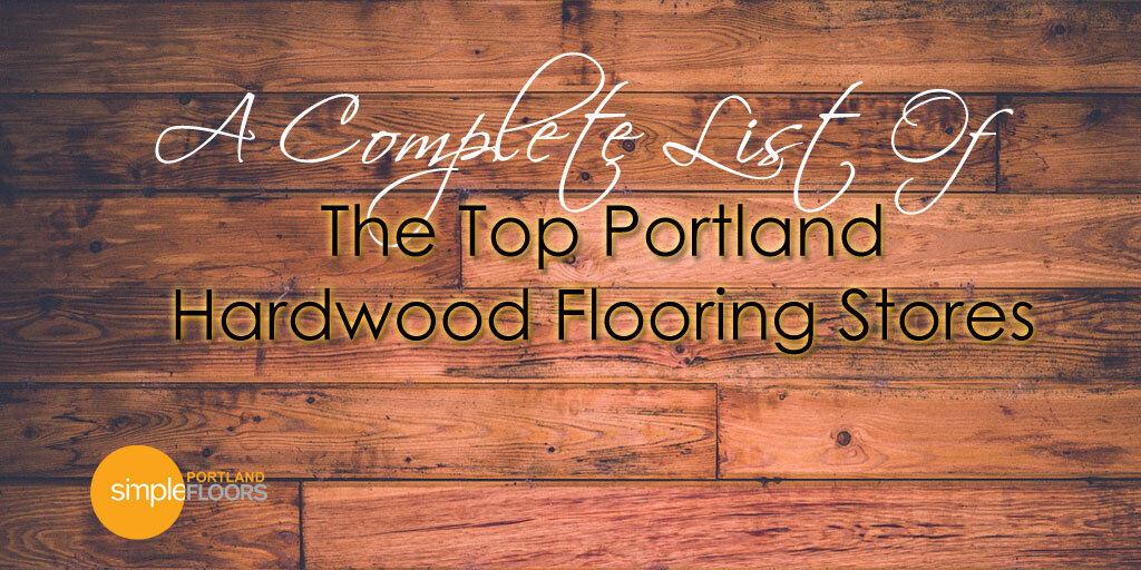 Top Portland Hardwood Flooring Stores – List