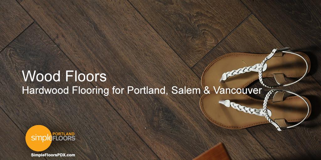 Wood Floors Portland, Salem and Vancouver
