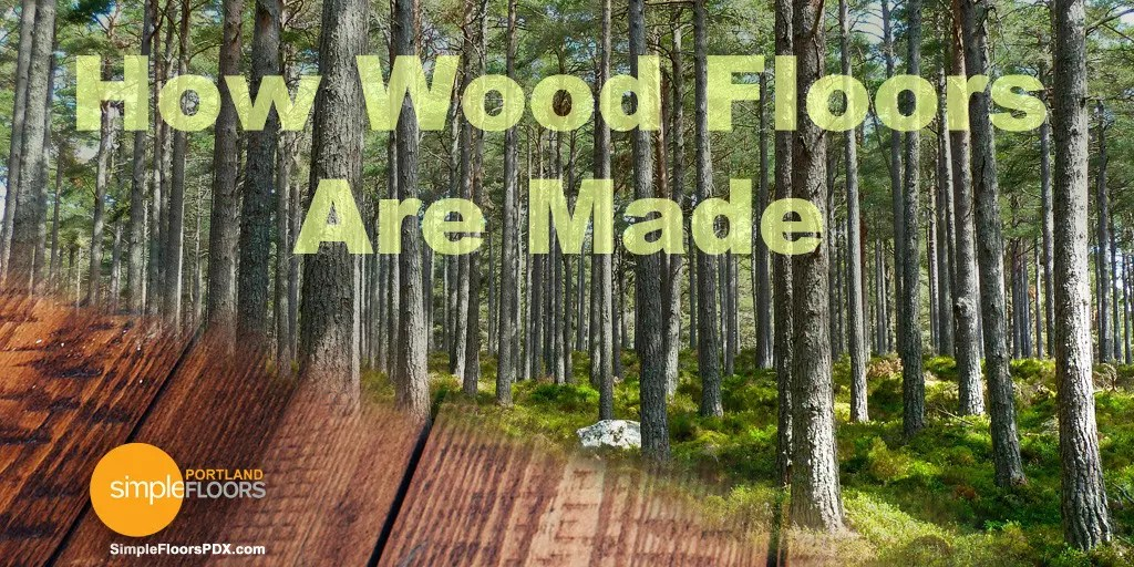 How Wood Floors Are Made