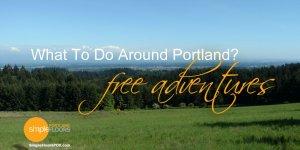 Free things to do around Portland Metro area