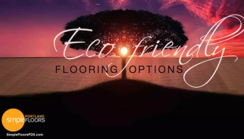 Portland flooring environmentally friendly and sustainable carpet, wood floor, tile, hardwood floor eco-friendly