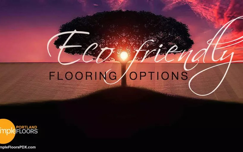 Eco-Friendly Flooring Options