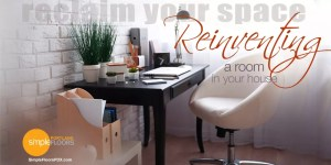 reclaiming space in your home with purpose and organization