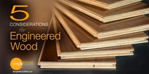 Engineered wood flooring considerations