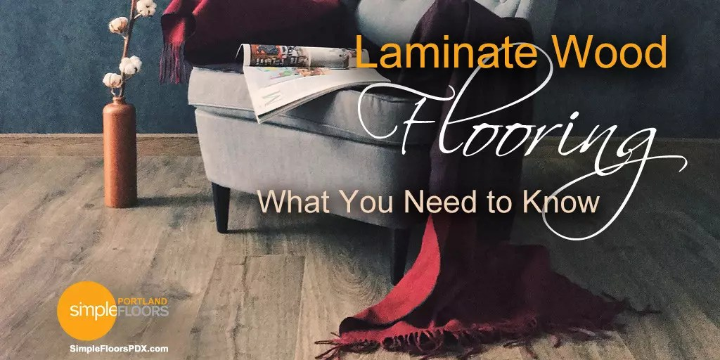 What You Need To Know about laminate floors