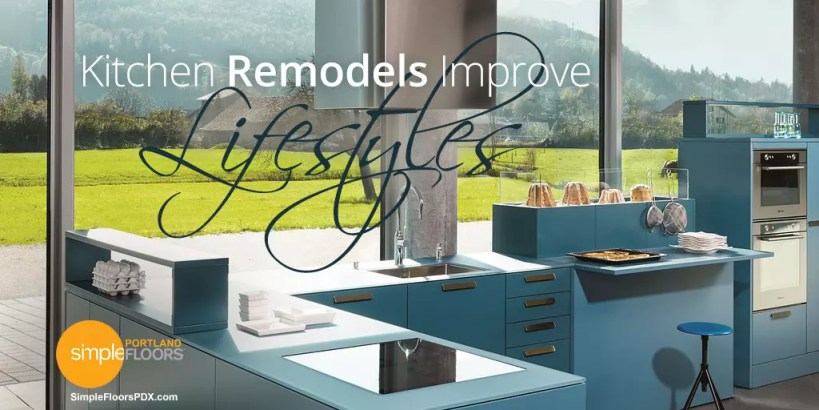 How Kitchen Remodels Actually Improve Lifestyles