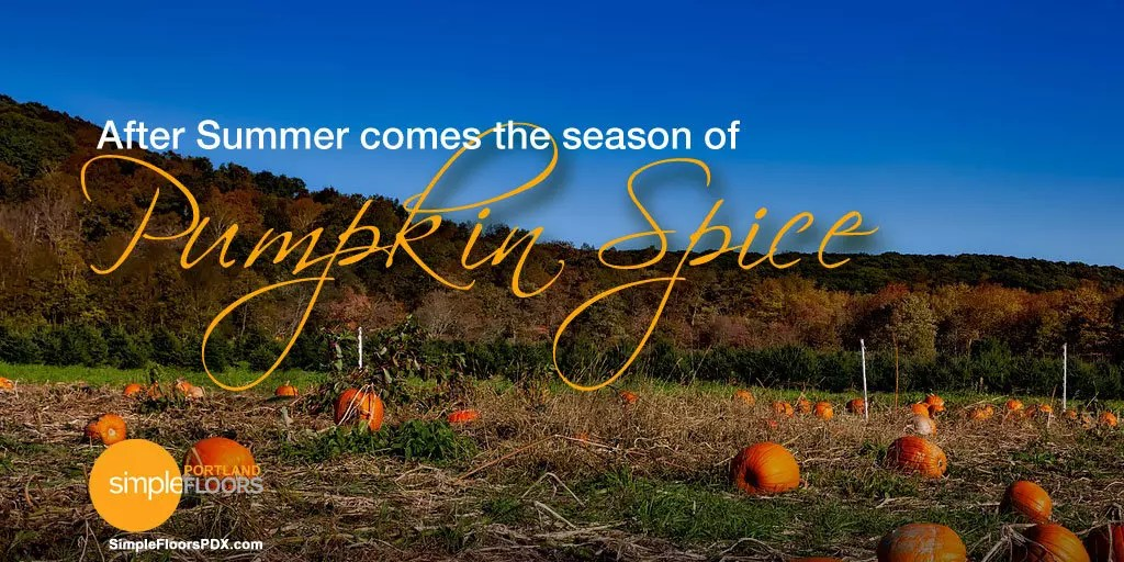 Fall is Pumpkin Spice season