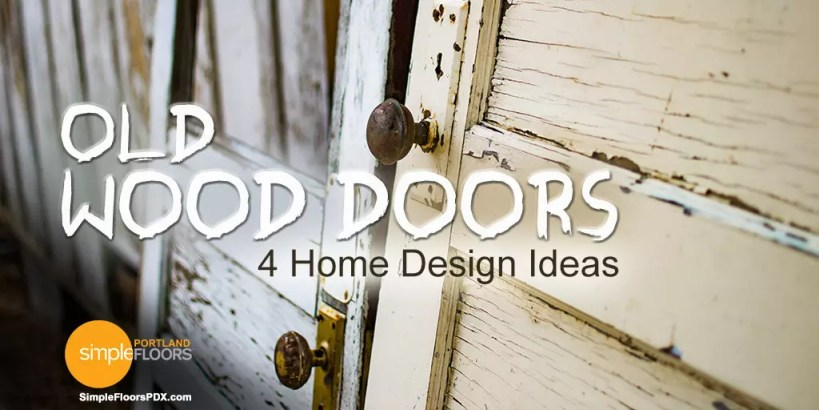4 Home Design Ideas [Old Wood Doors]