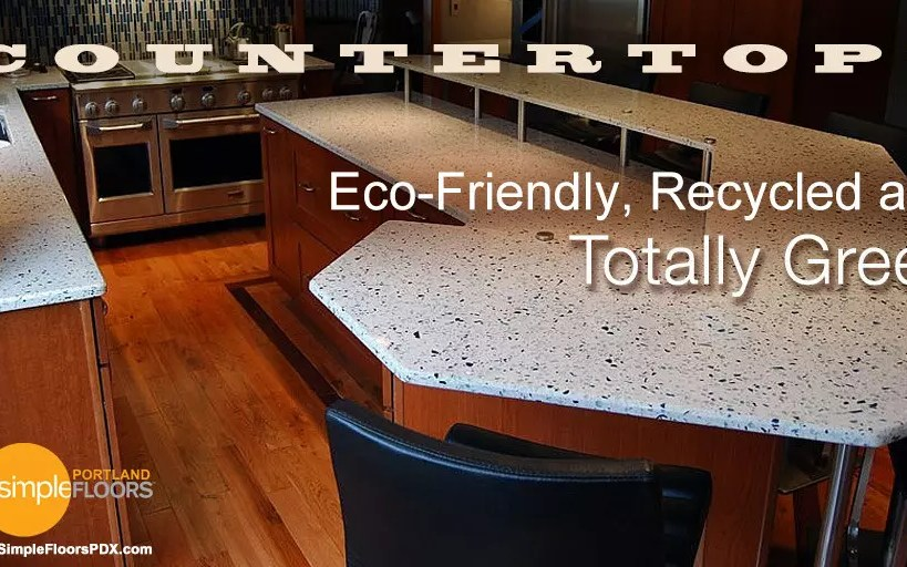 [Countertops] – Eco-Friendly, Recycled and Totally Green