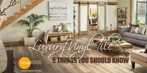 5 things you should know about luxury vinyl tile flooring
