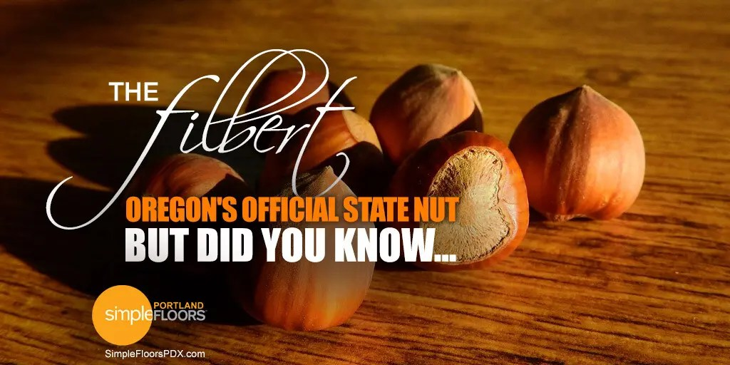 The Filbert [OR Hazelnut] Is Oregon's Official State Nut, But Did You Know?