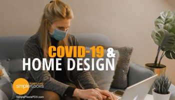 The impact on home design from covid-19