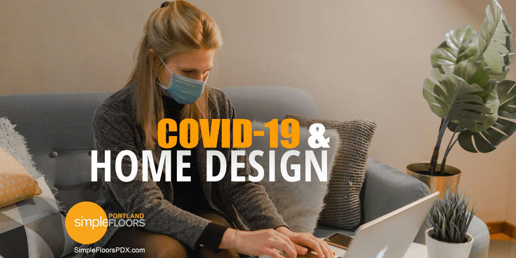 Covid-19 Pandemic – The Impact On Home Design