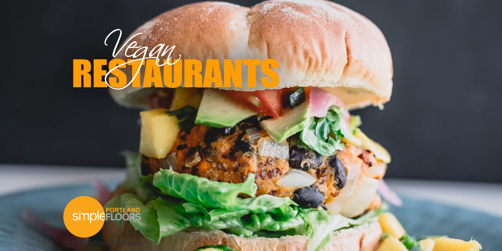 5 Vegan Restaurants In PDX That You Have To Try!