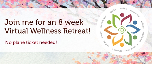 Join me for the Virtual Wellness Retreat