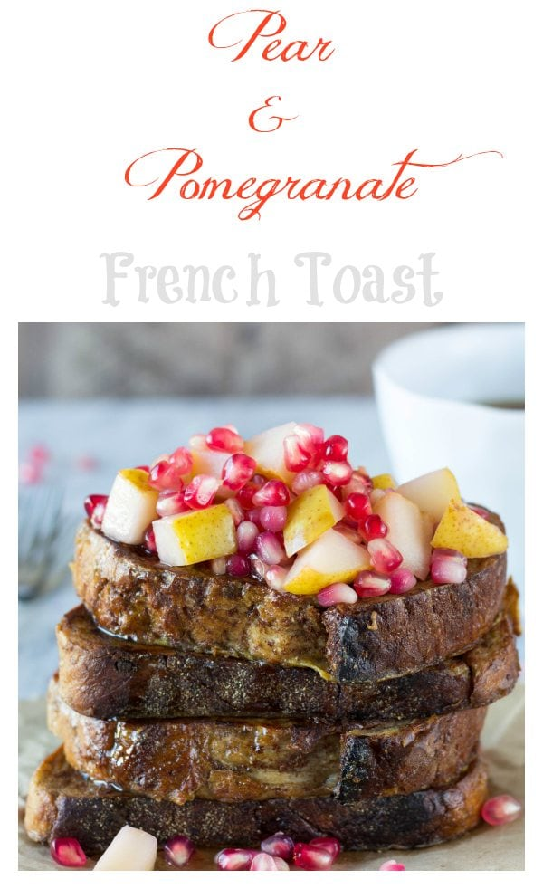 pear and pomegranate french toast pinterest