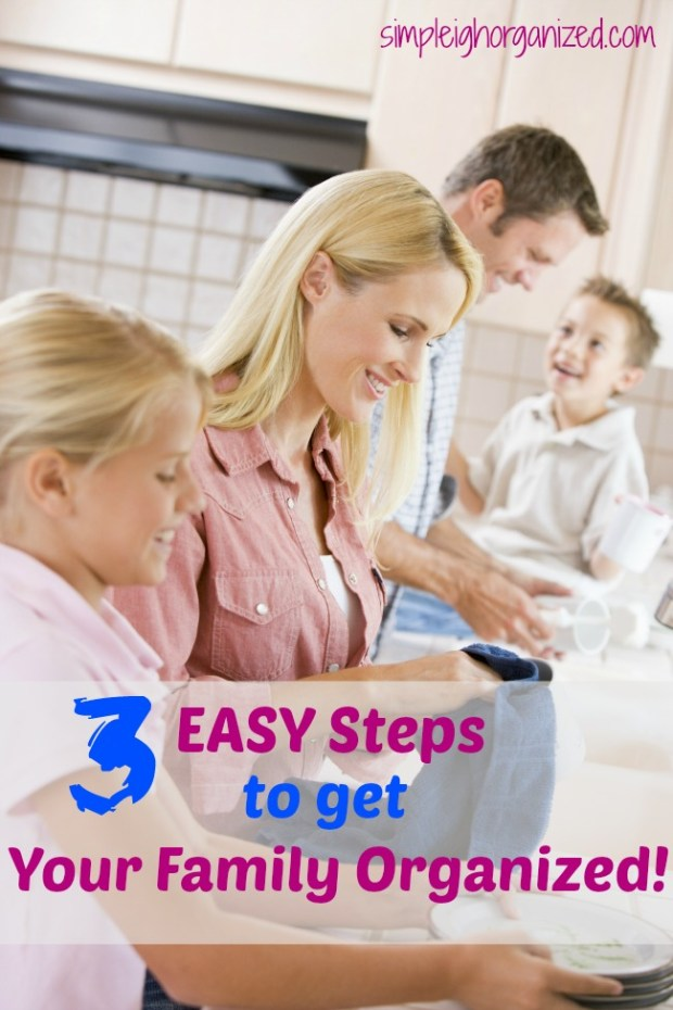 get your family organized in 3 easy steps