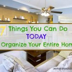 7 Quick Steps to Organize Your Entire Home