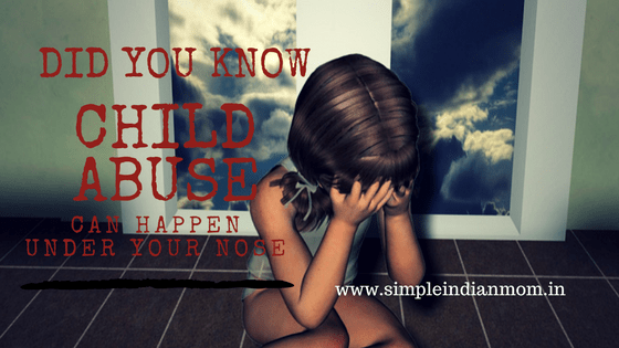 Know Child Abuse Can Happen Under Your Nose