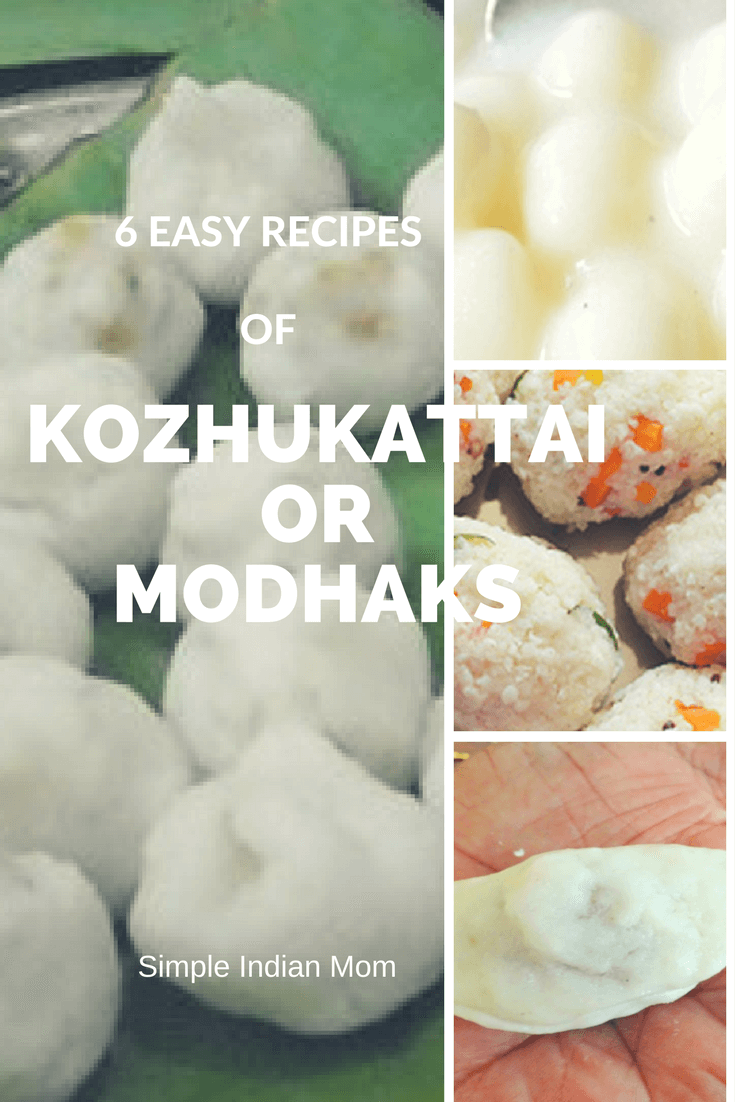6 Easy Recipes of Kozhukattai or Modhaks