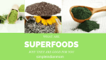 What Are Superfoods And Why They Are Good For You