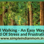 Mindful Walking – An Easy Way To Get Rid Of Stress and Frustration