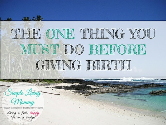 One mom of two describes the one thing you should do before delivering your baby.