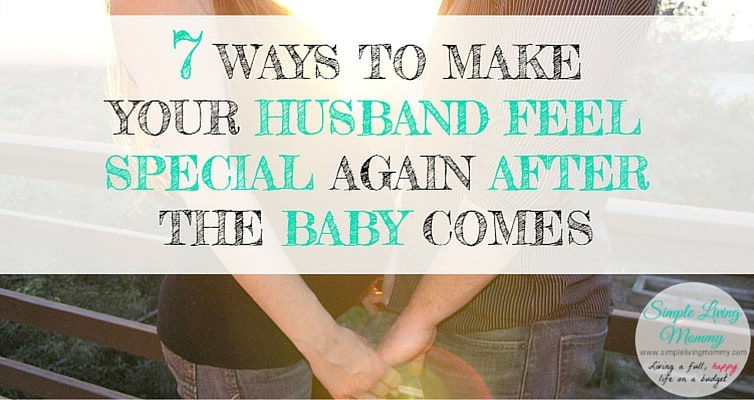 If you've just become first time parents, it's easy for your husband to feel left out! Here are 7 ways that helped one mom make her husband feel special again.
