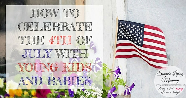 How to Celebrate the 4th of July with Young Kids and Babies