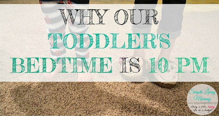 Why Our Toddler's Bedtime is 10 PM