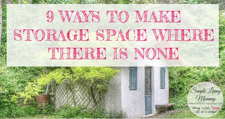 9 Ways to Make Storage Space Where There is None