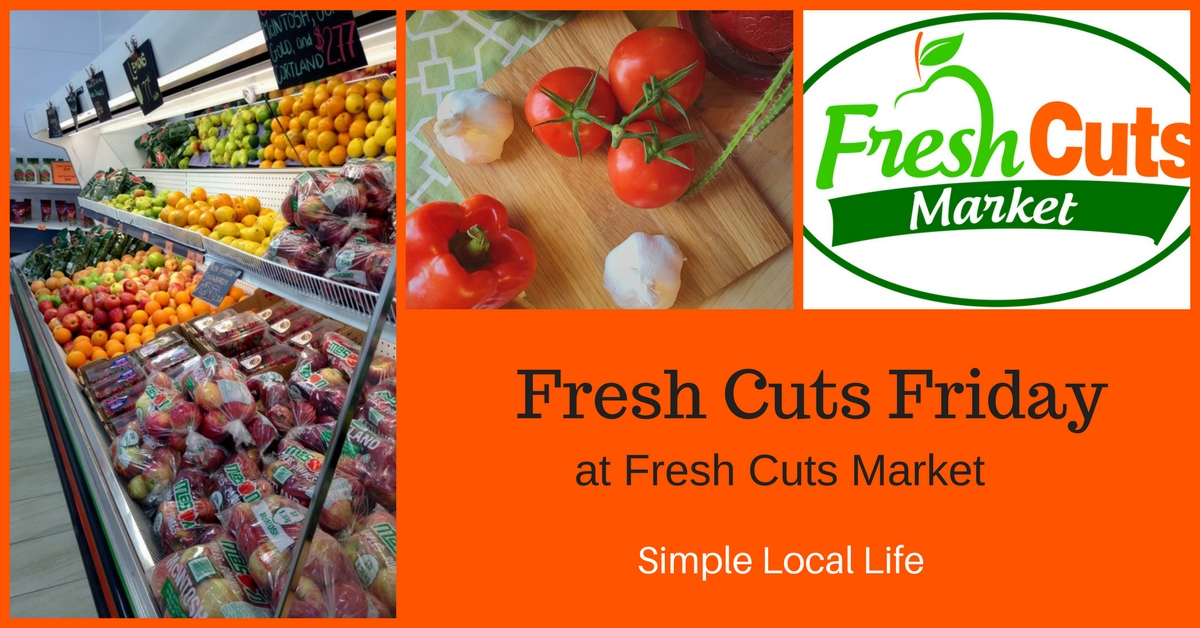 Fresh Cuts Friday with Fresh Cuts Market- July 21