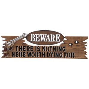 "Beware ""There Is Nothing Here Worth Dying For"""