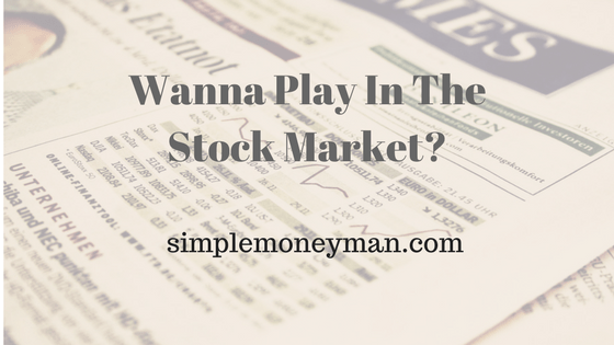 Wanna Play In The Stock Market simple money man