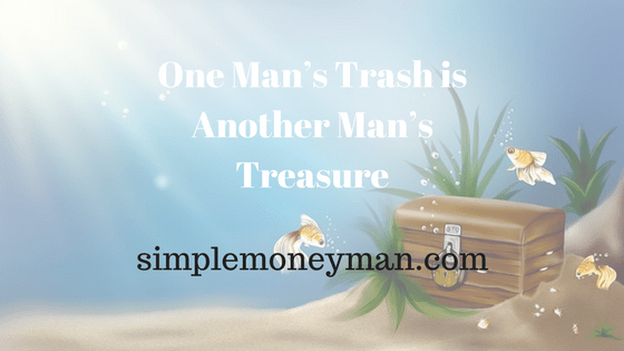 One Man's Trash is Another Man's Treasure simple money man