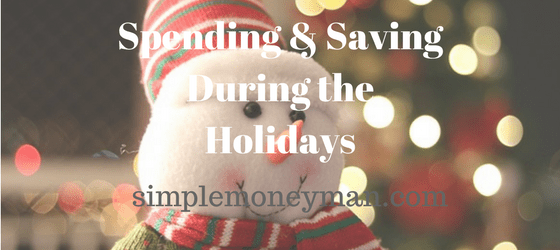 Spending & Saving During the Holidays simple money man