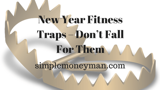 New Year Fitness Traps – Don't Fall For Them simple money man