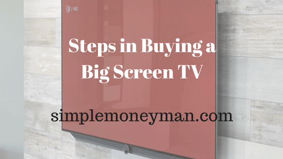 Steps in Buying a Big Screen TV simple money man