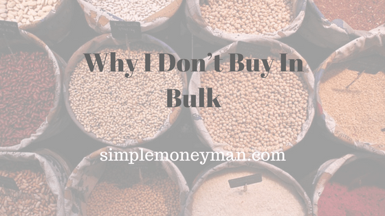 Why I Don't Buy In Bulk