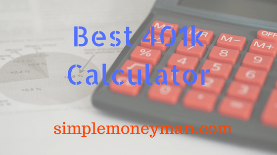 Best 401k Calculator simple money man