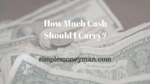 How Much Cash Should I Carry simple money