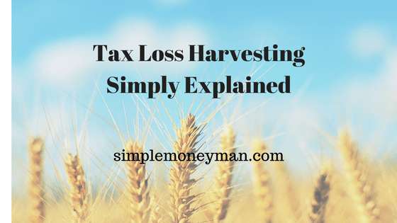 Tax Loss Harvesting Simply Explained simple money man
